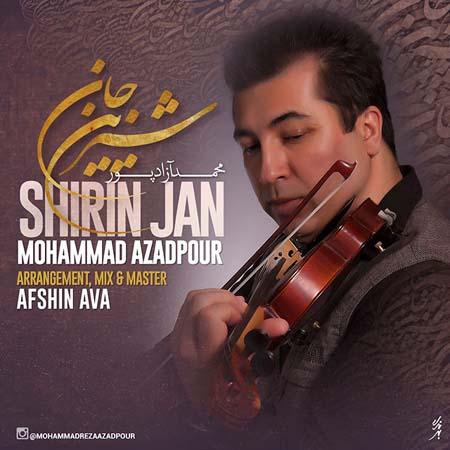Mohammad Azadpour - Shirin Jan2
